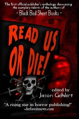 Read Us or Die by The Authors of Black Bed Sheet Books