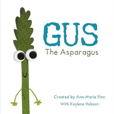 Gus, the Asparagus by Ann-Marie Finn