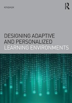 Designing Adaptive and Personalized Learning Environments by Kinshuk