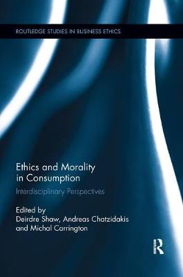 Ethics and Morality in Consumption by Deirdre Shaw