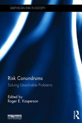 Risk Conundrums by Roger E. Kasperson