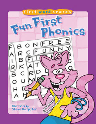 First Word Search: Fun First Phonics by Steve Harpster