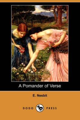 A Pomander of Verse (Dodo Press) by E Nesbit