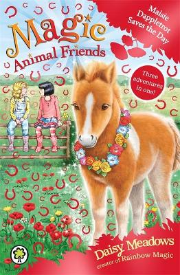 Magic Animal Friends: Maisie Dappletrot Saves the Day by Daisy Meadows