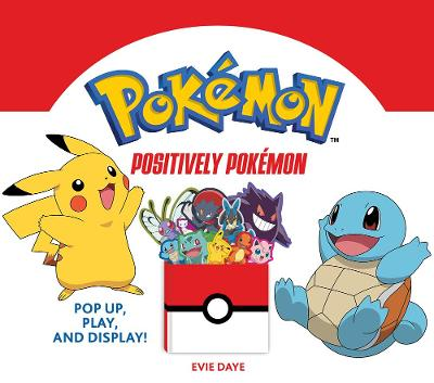 Positively Pokemon: Pop Up, Play, and Display! book