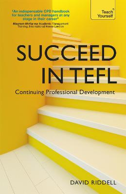 Succeed in TEFL - Continuing Professional Development by David Riddell