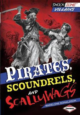 Pirates, Scoundrels, and Scallywags by Madeline Donaldson
