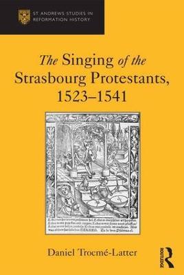 Singing of the Strasbourg Protestants, 1523-1541 book