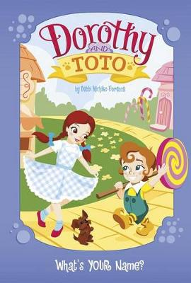 Dorothy and Toto: What's Your Name? book