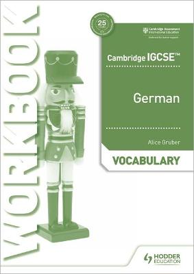 Cambridge IGCSE (TM) German Vocabulary Workbook by Alice Gruber