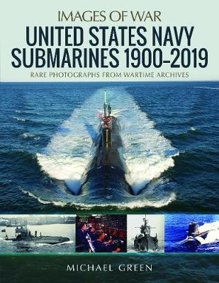 United States Navy Submarines 1900-2019: Rare Photographs from Wartime Archives book