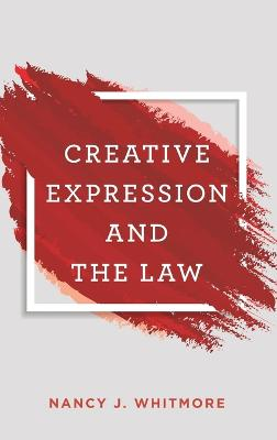 Creative Expression and the Law by Nancy Whitmore
