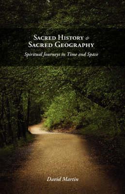 Sacred History and Sacred Geography by David Martin