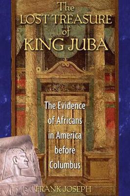 The Lost Treasure of King Juba by Frank Joseph