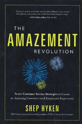 Amazement Revolution by Shep Hyken