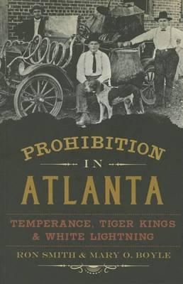 Prohibition in Atlanta by Professor Ron Smith