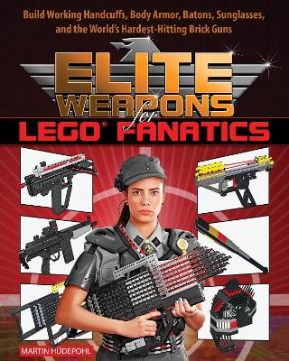 Elite Weapons for LEGO Fanatics by Martin Hudepohl