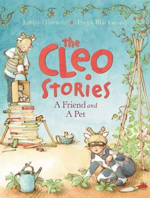 The Cleo Stories: A Friend and a Pet by Libby Gleeson