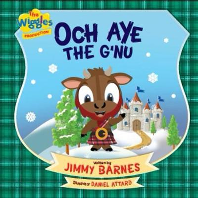 Och Aye the G'nu Story Book by Jimmy Barnes