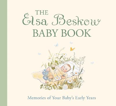 The Elsa Beskow Baby Book: Memories of Your Baby's Early Years by Elsa Beskow