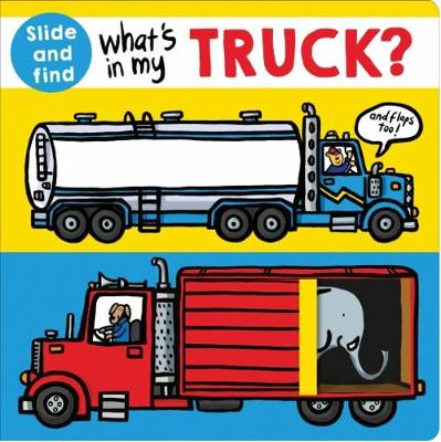 What's In My Truck? by Roger Priddy