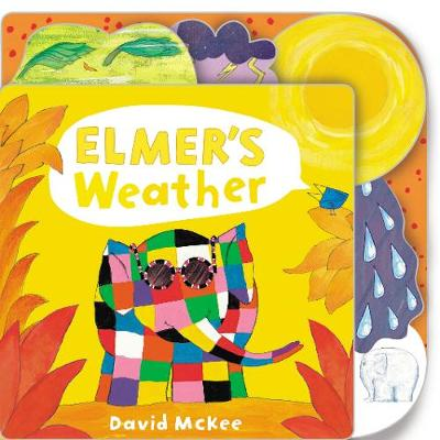 Elmer's Weather: Tabbed Board Book by David McKee