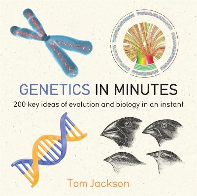 Genetics in Minutes by Tom Jackson