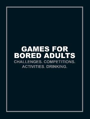 Games for Bored Adults by