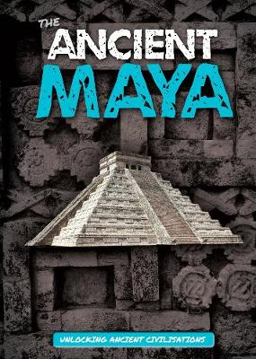 The Ancient Maya by Madeline Tyler
