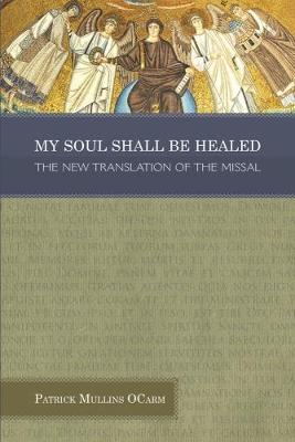 My Soul Shall be Healed book