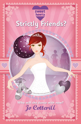Sweet Hearts: Strictly Friends? by Jo Cotterill