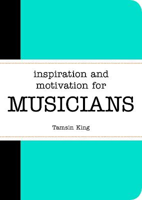 Inspiration and Motivation for Musicians by Tamsin King