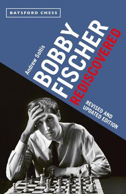 Bobby Fischer Rediscovered: Revised and Updated Edition book