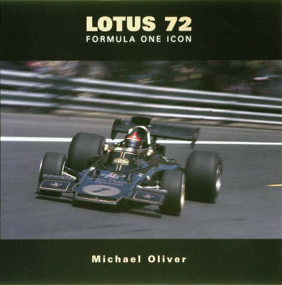 Lotus 72: Formula One Icon by Michael Oliver