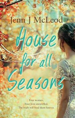 Seasons Collection: House for All Seasons by Jenn J. McLeod
