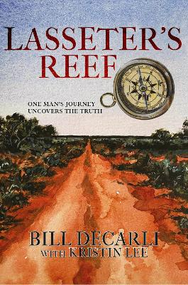 Lasseter's reef: One Man's Journey Uncovers The Truth book