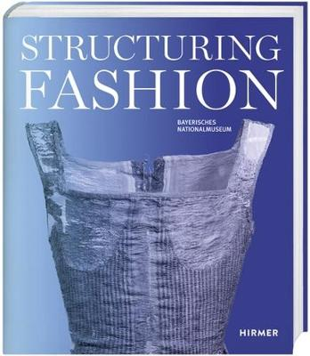 Structuring Fashion: Foundation Garments through History book