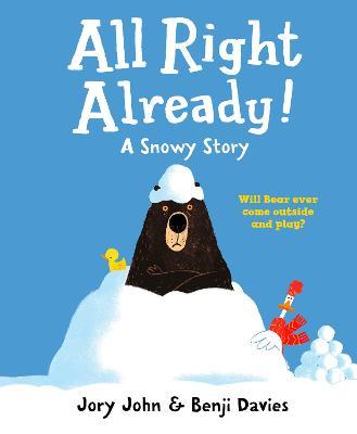 All Right Already! by Jory John