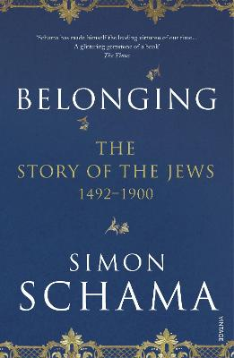 The Belonging: The Story of the Jews 1492-1900 by Simon Schama