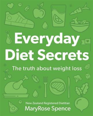 Everyday Diet Secrets by MaryRose Spence
