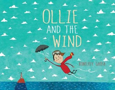 Ollie and the Wind by Ronojoy Ghosh