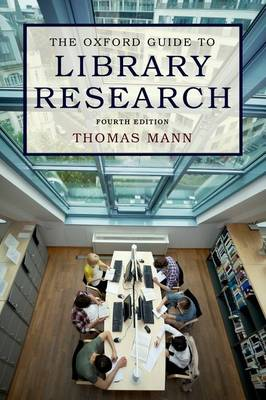 The The Oxford Guide to Library Research: How to Find Reliable Information Online and Offline by Thomas Mann