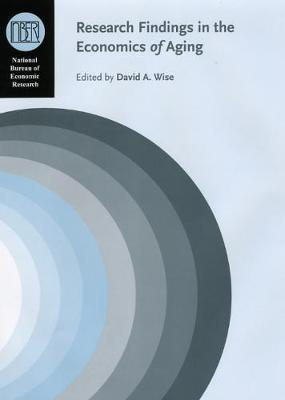 Research Findings in the Economics of Aging by David A. Wise