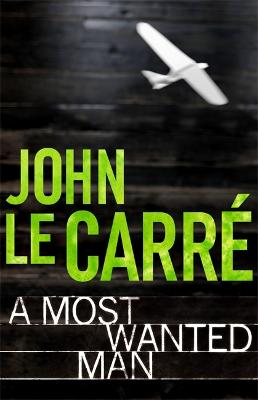 Most Wanted Man by John le Carre