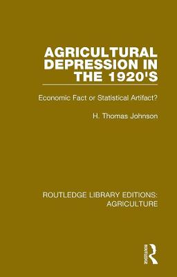 Agricultural Depression in the 1920's: Economic Fact or Statistical Artifact? book