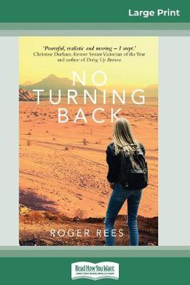 No Turning Back (16pt Large Print Edition) by Roger Rees