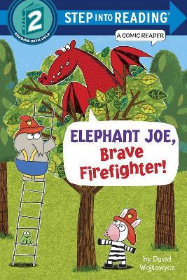 Elephant Joe, Brave Firefighter! Step Into Reading Comic Reader by David Wojtowycz