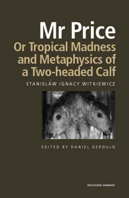 """""""Mr Price, or Tropical Madness"""" and """"Metaphysics of a Two-Headed Calf"""" by Stanislaw Ignacy Witkiewicz"""