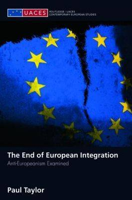 The End of European Integration by Paul Taylor