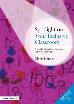 Spotlight on Your Inclusive Classroom by Glynis Hannell